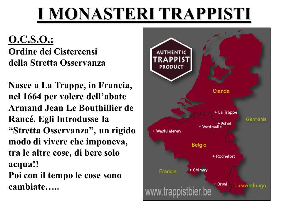 I MONASTERI TRAPPISTI O.C.S.O.: Ordine dei Cistercensi della Stretta Osservanza Nasce a La Trappe, in Francia, nel 1664 per volere dellabate Armand Je