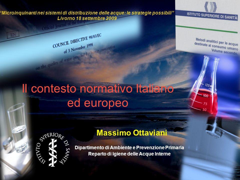 Microinquinanti nei sistemi di distribuzione delle acque: le strategie possibili Livorno 18 settembre 2009 Massimo Ottaviani Dipartimento di Ambiente