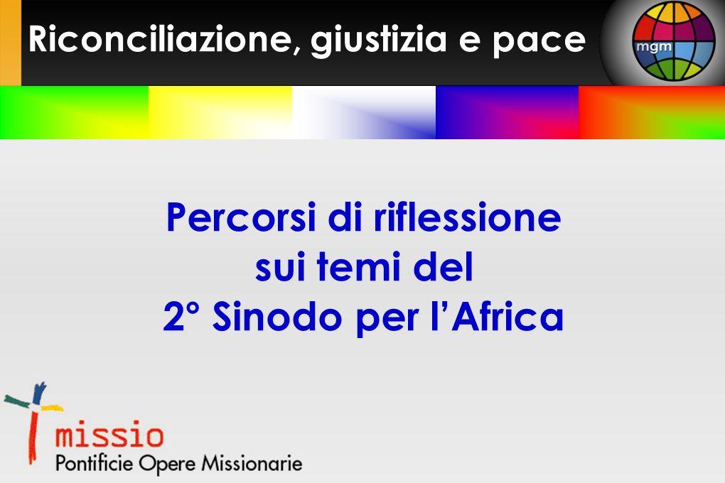 Percorsi di riflessione sui temi del 2° Sinodo per lAfrica Riconciliazione, giustizia e pace