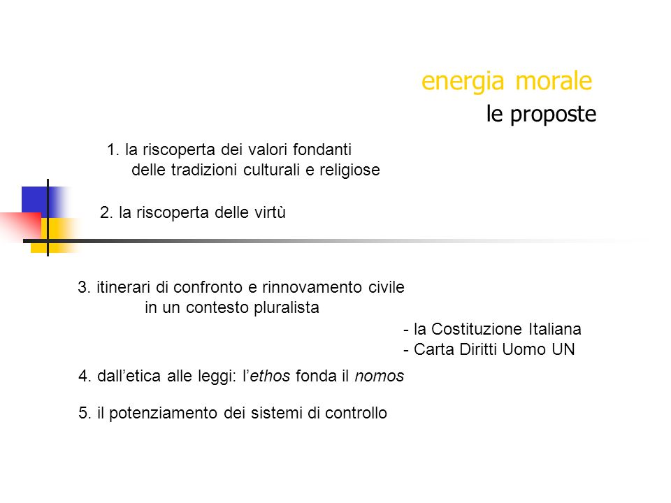 energia morale le proposte 1. la riscoperta dei valori fondanti delle tradizioni culturali e religiose 3. itinerari di confronto e rinnovamento civile