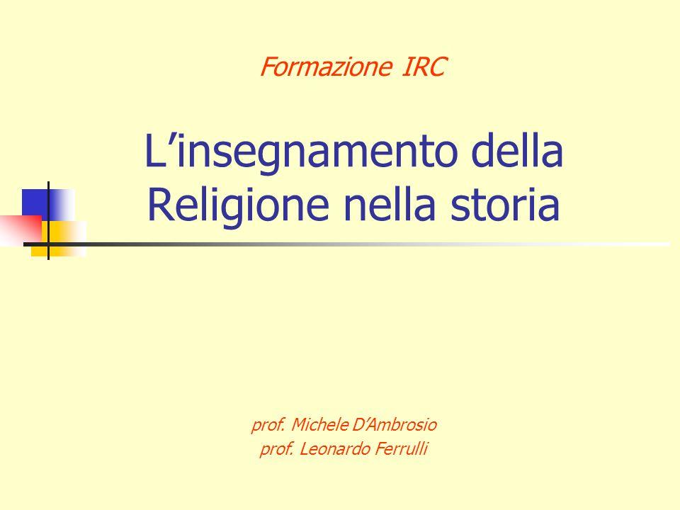 Linsegnamento della Religione nella storia Formazione IRC prof.