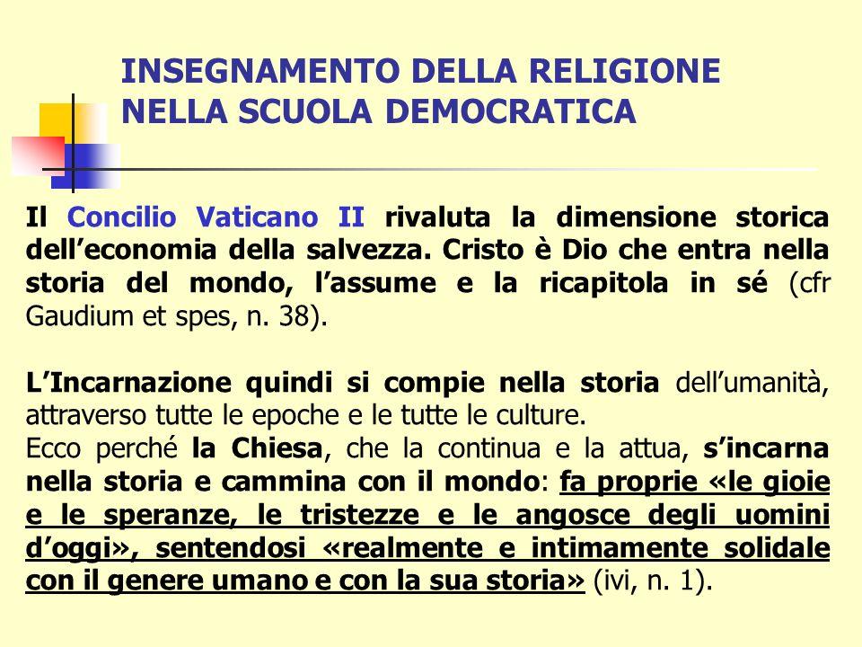 Il Concilio Ecumenico Vaticano II (1962-65) Si occupò solo incidentalmente dell'insegnamento di religione cattolica, peraltro con un innovativo riferi
