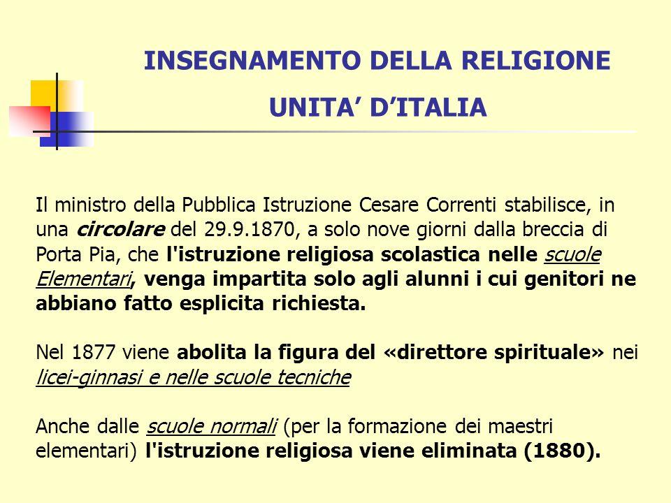 INSEGNAMENTO DELLA RELIGIONE UNITA DITALIA I RAPPORTI TRA CHIESA E STATO UNITARIO DIVENTANO SEMPRE PIÙ TESI PER LA COSIDDETTA QUESTIONE ROMANA Il regolamento del 1865 per le scuole secondarie configurava la Religione più come un esercizio di culto che come una materia vera e propria e pertanto, pur confermando questo insegnamento, ne demandava l attuazione a norme piuttosto generiche.