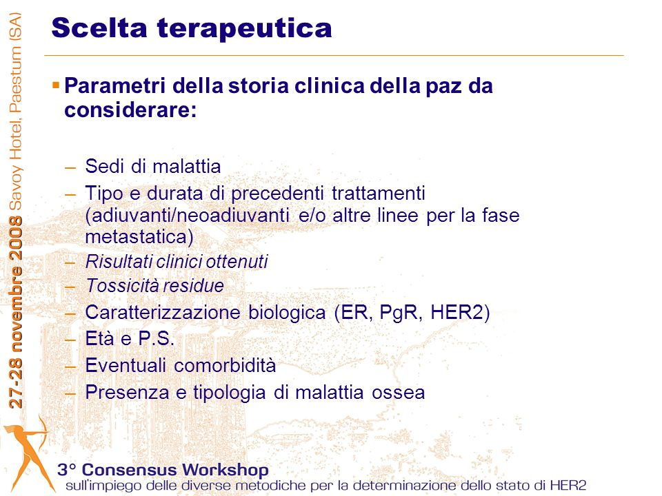 In tutte le pz ormonoresponsive (ER+, PgR+), con strategia diversificata in caso di: –Pz pre-menopausa analogo LHRH e tamoxifene –Pz post-menopausa tamoxifene, inibitori dellaromatasi, fulvestrant Lampia scelta di composti ormonali permette la pianificazione di un sequenza di tipologie endocrinoterapiche per le successive linee metastatiche ORMONOTERAPIA