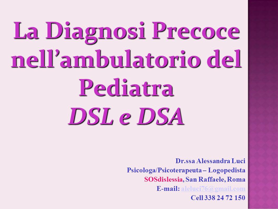 Sistemi di classificazione DSL (ICD10) F80.2: Disturbo della Comprensione del Linguaggio Disturbo evolutivo specifico in cui la comprensione del linguaggio da parte del B è al di sotto del livello appropriato alla sua EM.