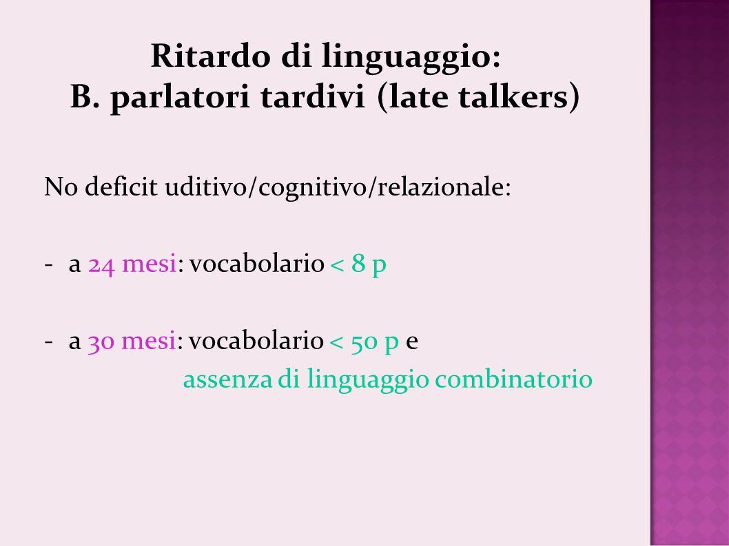 Ritardo di linguaggio: B.