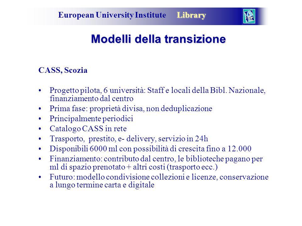 Library European University Institute Library Modelli della transizione CASS, Scozia Progetto pilota, 6 università: Staff e locali della Bibl.