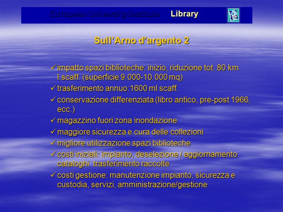 European University Institute Library SullArno dargento 2 impatto spazi biblioteche: inizio, riduzione tot.