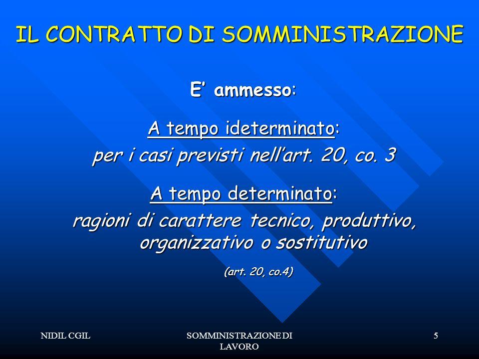 NIDIL CGILSOMMINISTRAZIONE DI LAVORO 5 IL CONTRATTO DI SOMMINISTRAZIONE E ammesso: A tempo ideterminato: per i casi previsti nellart.