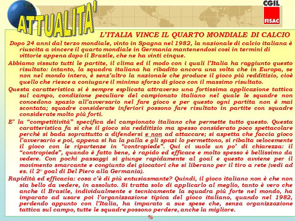 Segue: LItalia vince il quarto mondiale di calcio Ancora, nel mondiale di Germania ha avuto forte impatto motivazionale, per i giocatori della squadra italiana, lo scandalo sulla gestione degli arbitri dominati dalla Juventus di Moggi.