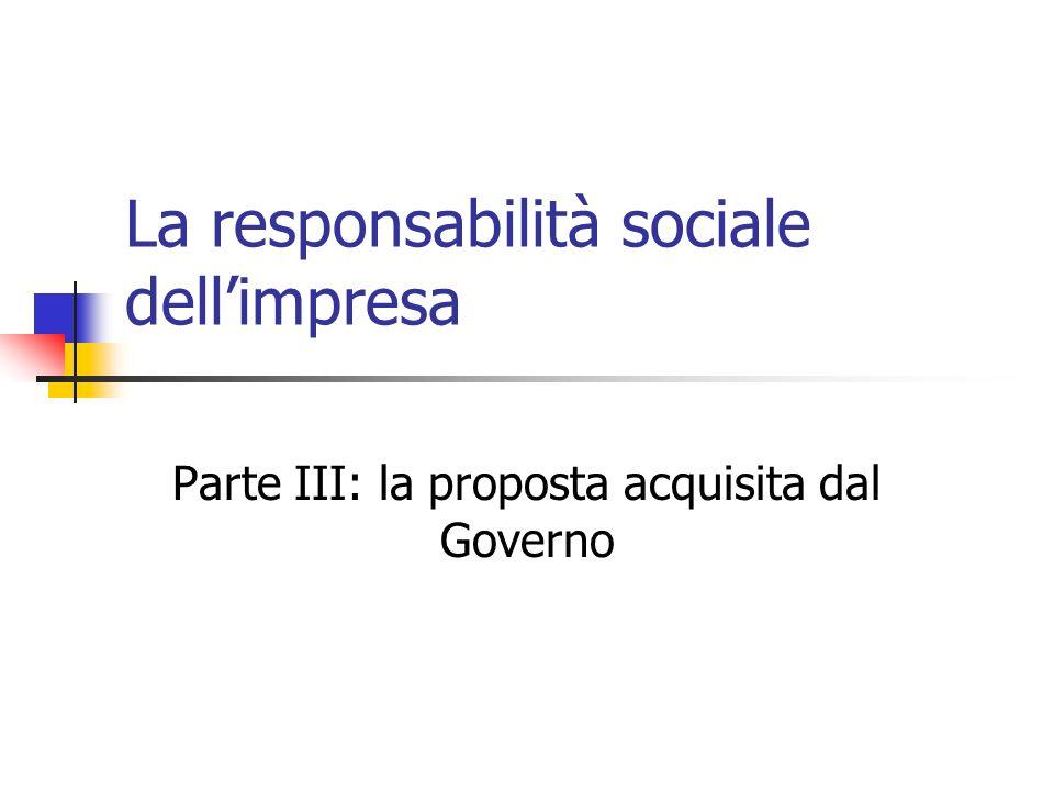 La responsabilità sociale dellimpresa Parte III: la proposta acquisita dal Governo