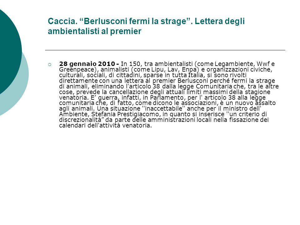 Caccia. Berlusconi fermi la strage.