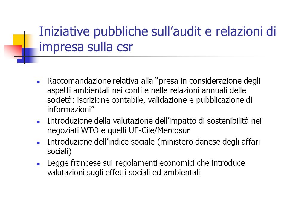 Iniziative pubbliche sullaudit e relazioni di impresa sulla csr Raccomandazione relativa alla presa in considerazione degli aspetti ambientali nei con