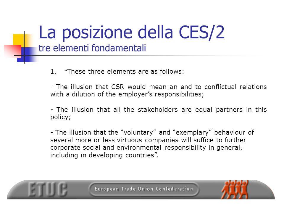La posizione della CES/2 tre elementi fondamentali 1. These three elements are as follows: - The illusion that CSR would mean an end to conflictual re