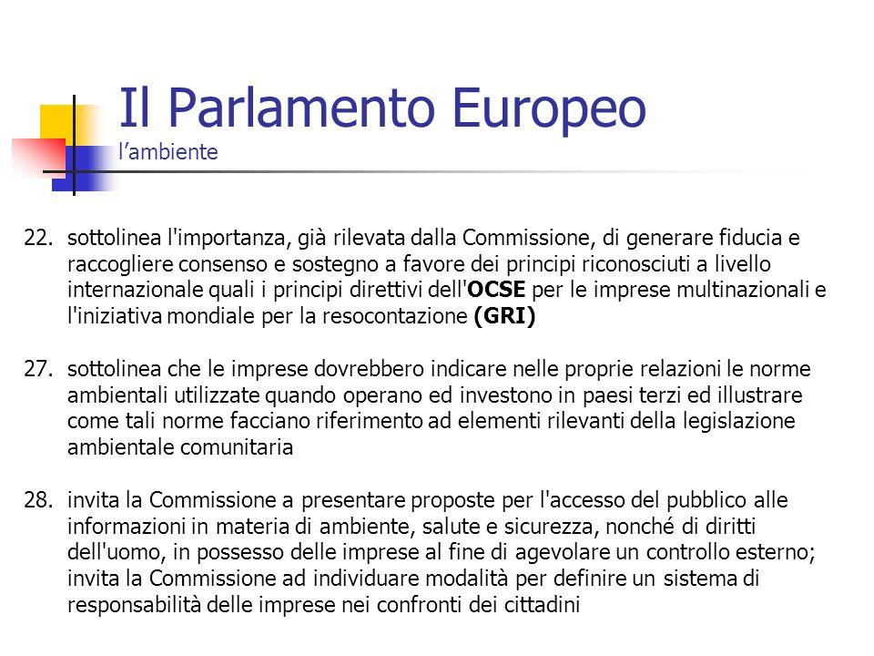 Il Parlamento Europeo lambiente 22.sottolinea l'importanza, già rilevata dalla Commissione, di generare fiducia e raccogliere consenso e sostegno a fa