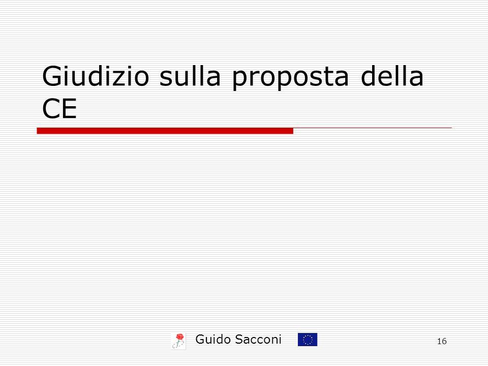 Guido Sacconi 16 Giudizio sulla proposta della CE
