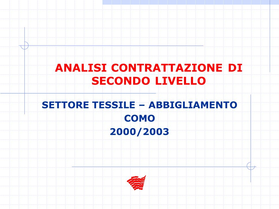 ANALISI CONTRATTAZIONE DI SECONDO LIVELLO SETTORE TESSILE – ABBIGLIAMENTO COMO 2000/2003