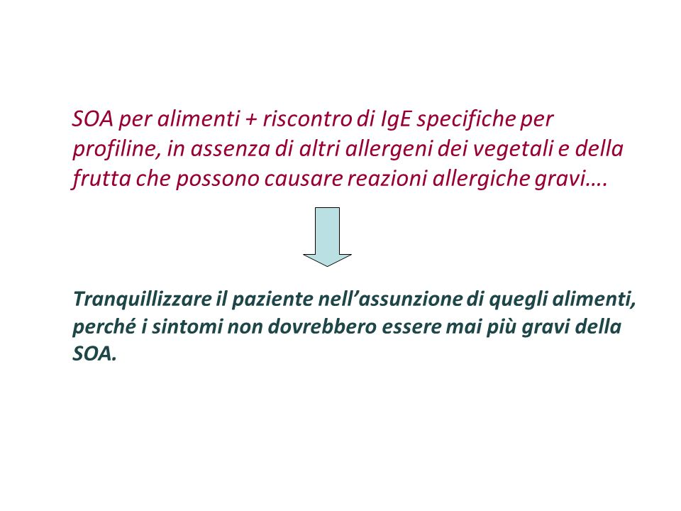 SOA per alimenti + riscontro di IgE specifiche per profiline, in assenza di altri allergeni dei vegetali e della frutta che possono causare reazioni a