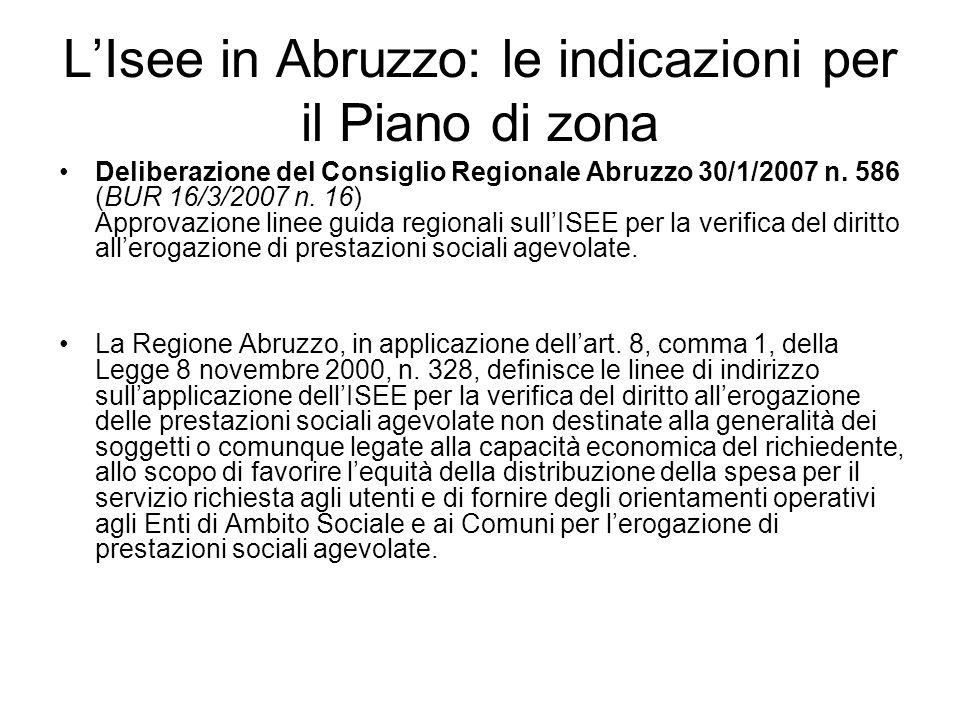 LIsee in Abruzzo: le indicazioni per il Piano di zona Deliberazione del Consiglio Regionale Abruzzo 30/1/2007 n. 586 (BUR 16/3/2007 n. 16) Approvazion