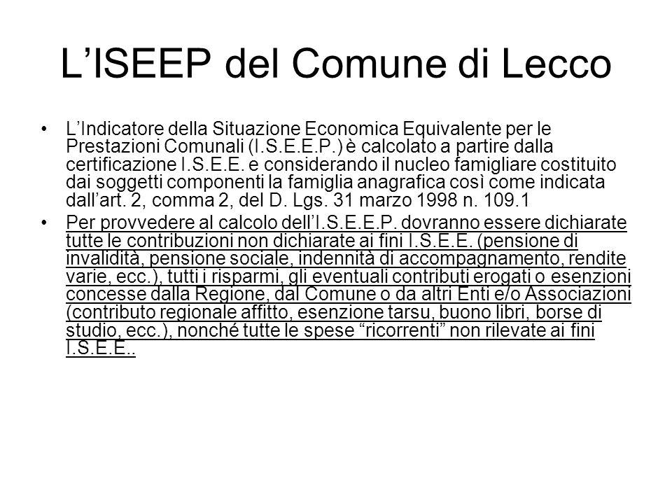 LISEEP del Comune di Lecco LIndicatore della Situazione Economica Equivalente per le Prestazioni Comunali (I.S.E.E.P.) è calcolato a partire dalla cer