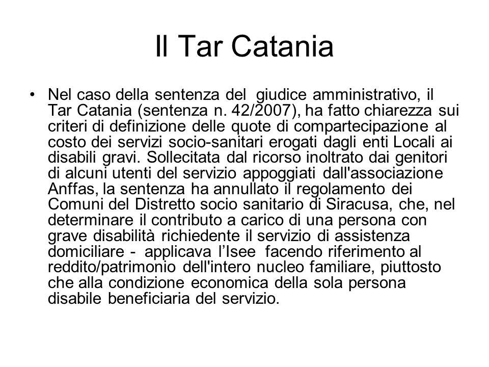 Il Tar Catania Nel caso della sentenza del giudice amministrativo, il Tar Catania (sentenza n. 42/2007), ha fatto chiarezza sui criteri di definizione