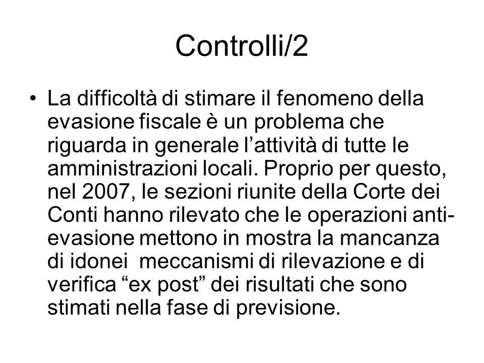 Controlli/2 La difficoltà di stimare il fenomeno della evasione fiscale è un problema che riguarda in generale lattività di tutte le amministrazioni locali.
