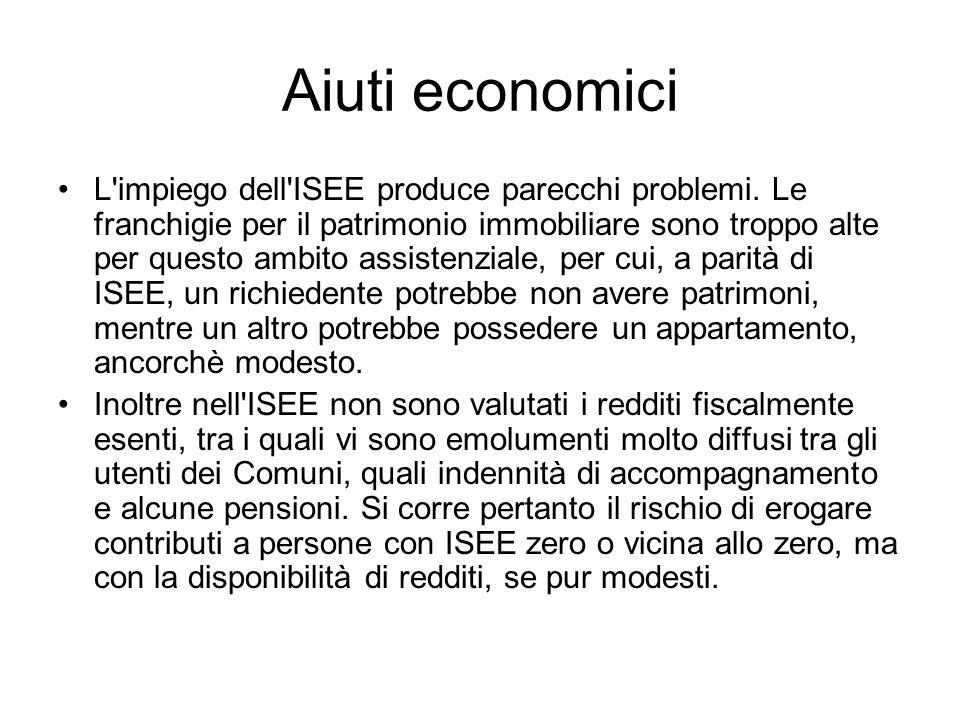 Aiuti economici L'impiego dell'ISEE produce parecchi problemi. Le franchigie per il patrimonio immobiliare sono troppo alte per questo ambito assisten