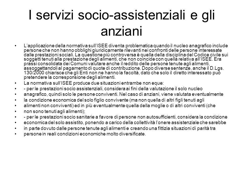 I servizi socio-assistenziali e gli anziani Lapplicazione della normativa sullISEE diventa problematica quando il nucleo anagrafico include persone ch