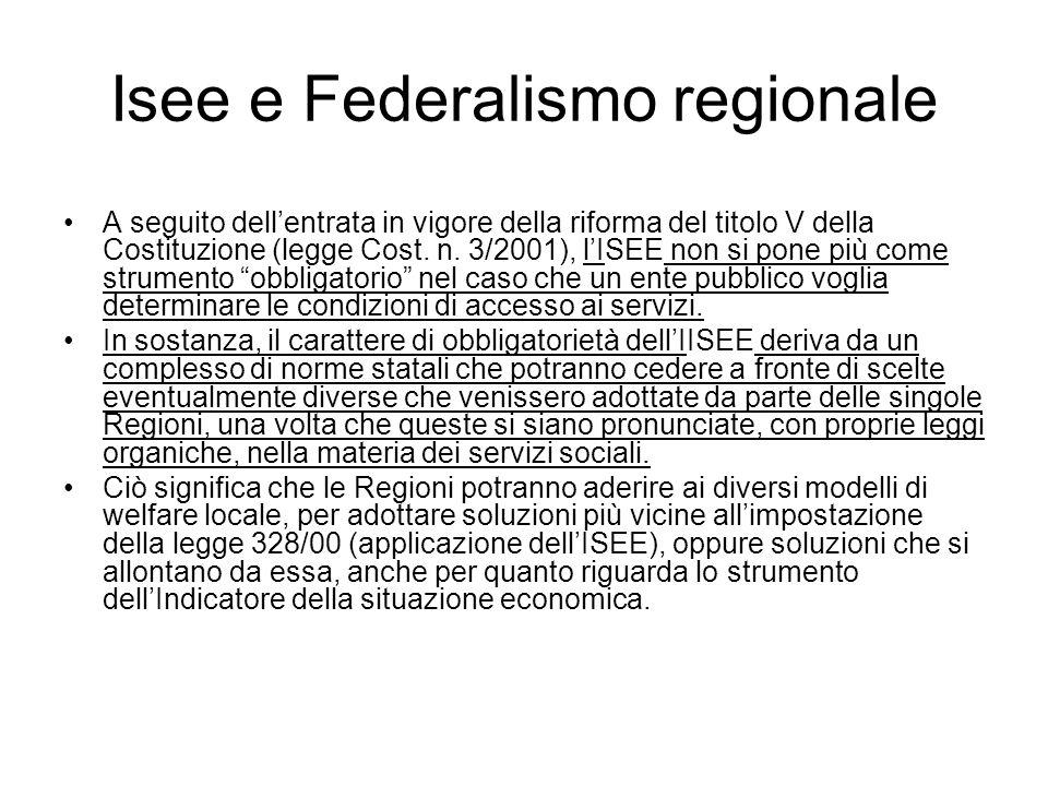 Isee e Federalismo regionale A seguito dellentrata in vigore della riforma del titolo V della Costituzione (legge Cost. n. 3/2001), lISEE non si pone
