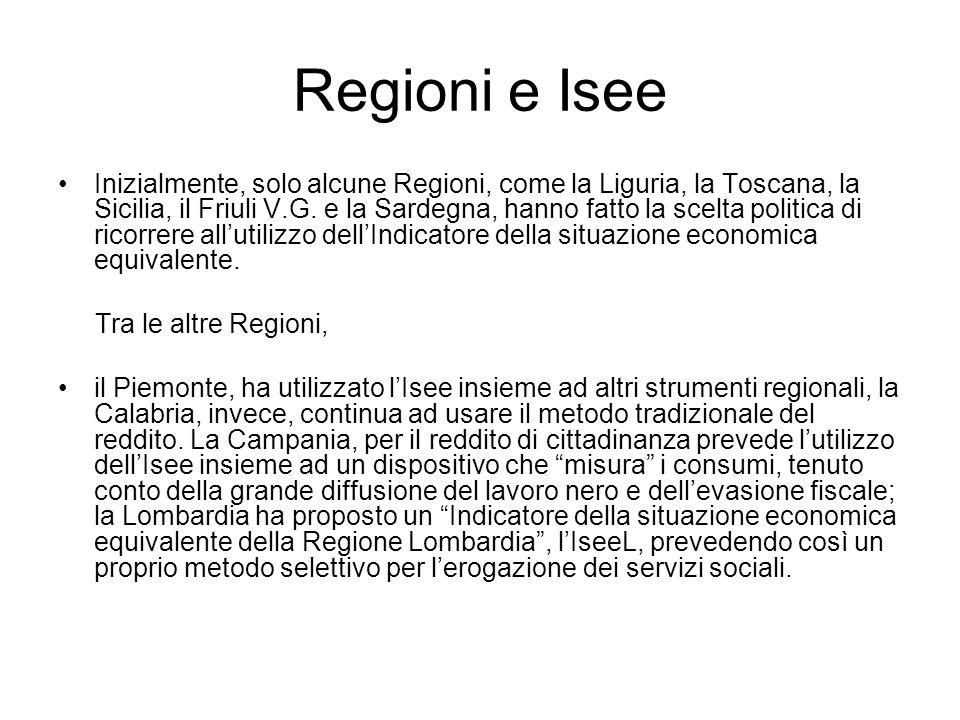 Regioni e Isee Inizialmente, solo alcune Regioni, come la Liguria, la Toscana, la Sicilia, il Friuli V.G. e la Sardegna, hanno fatto la scelta politic