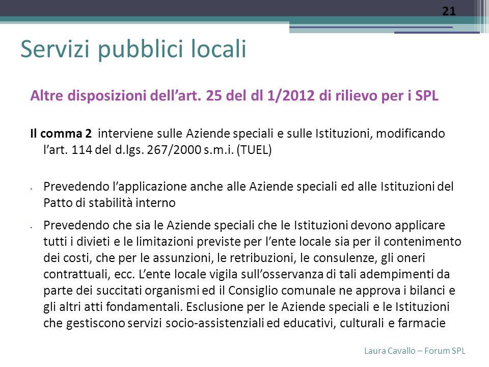 Laura Cavallo – Forum SPL Servizi pubblici locali Altre disposizioni dellart.