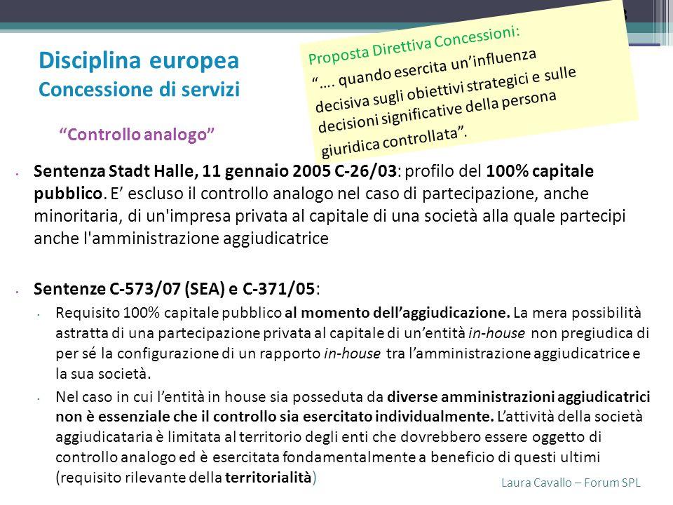 Laura Cavallo – Forum SPL Sentenza Stadt Halle, 11 gennaio 2005 C-26/03: profilo del 100% capitale pubblico.