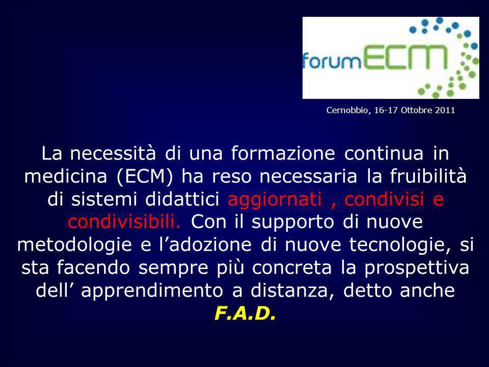 La necessità di una formazione continua in medicina (ECM) ha reso necessaria la fruibilità di sistemi didattici aggiornati, condivisi e condivisibili.