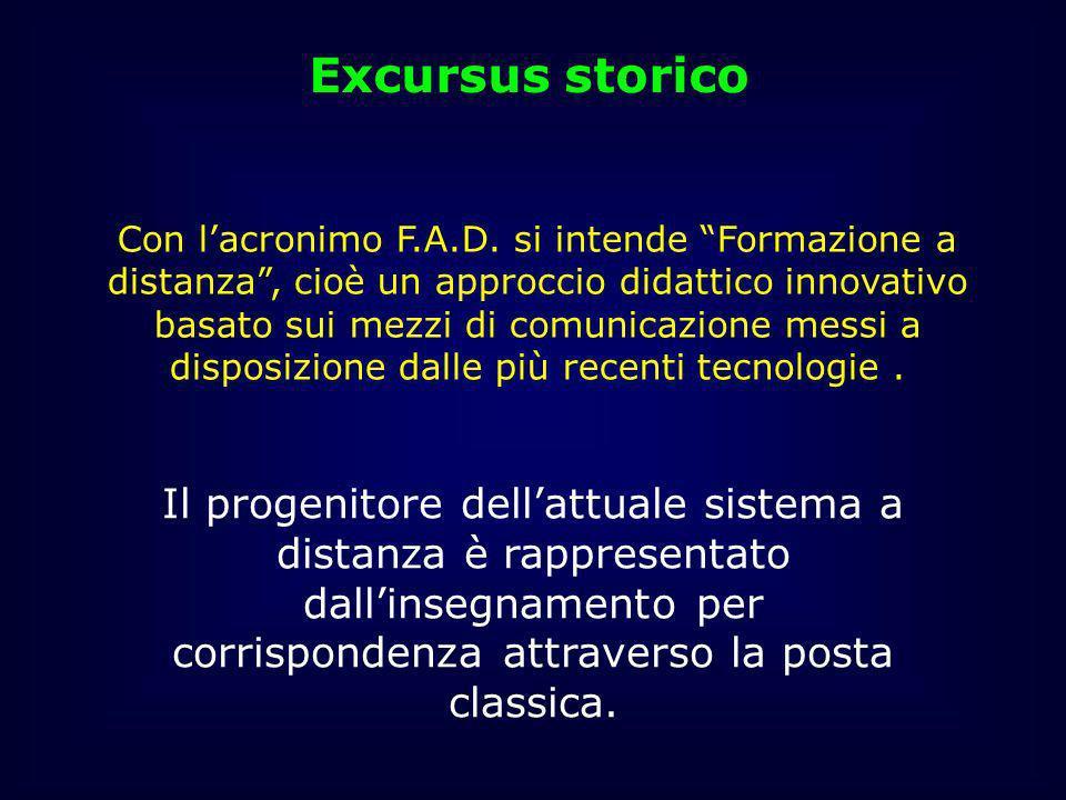 Con lacronimo F.A.D. si intende Formazione a distanza, cioè un approccio didattico innovativo basato sui mezzi di comunicazione messi a disposizione d