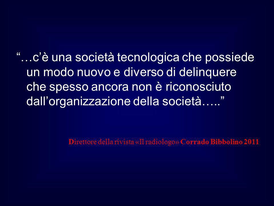 …cè una società tecnologica che possiede un modo nuovo e diverso di delinquere che spesso ancora non è riconosciuto dallorganizzazione della società….