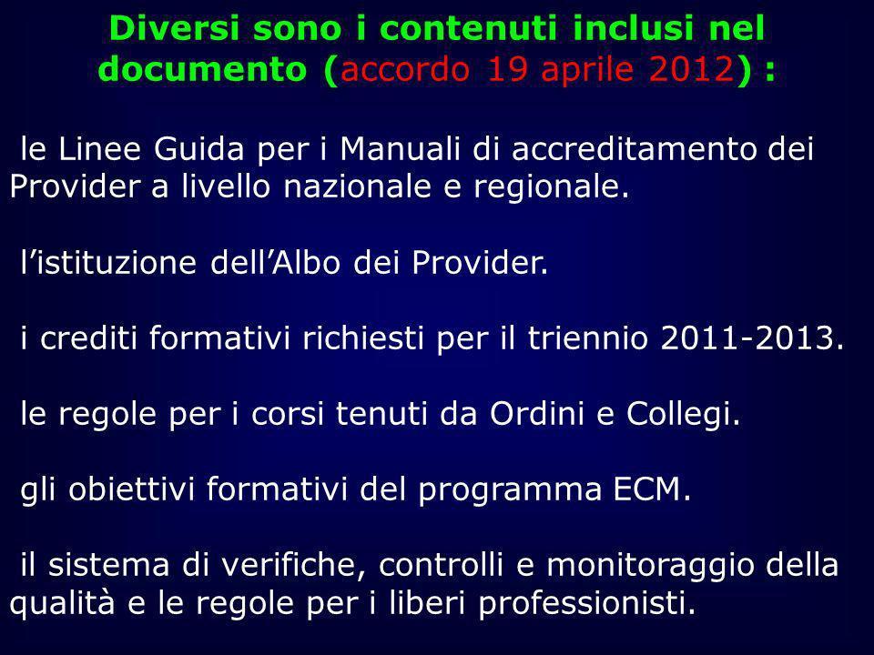 Diversi sono i contenuti inclusi nel documento (accordo 19 aprile 2012) : le Linee Guida per i Manuali di accreditamento dei Provider a livello nazion