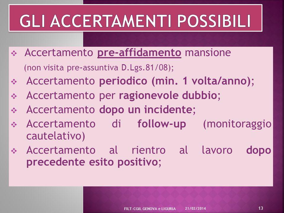Accertamento pre-affidamento mansione (non visita pre-assuntiva D.Lgs.81/08); Accertamento periodico (min.