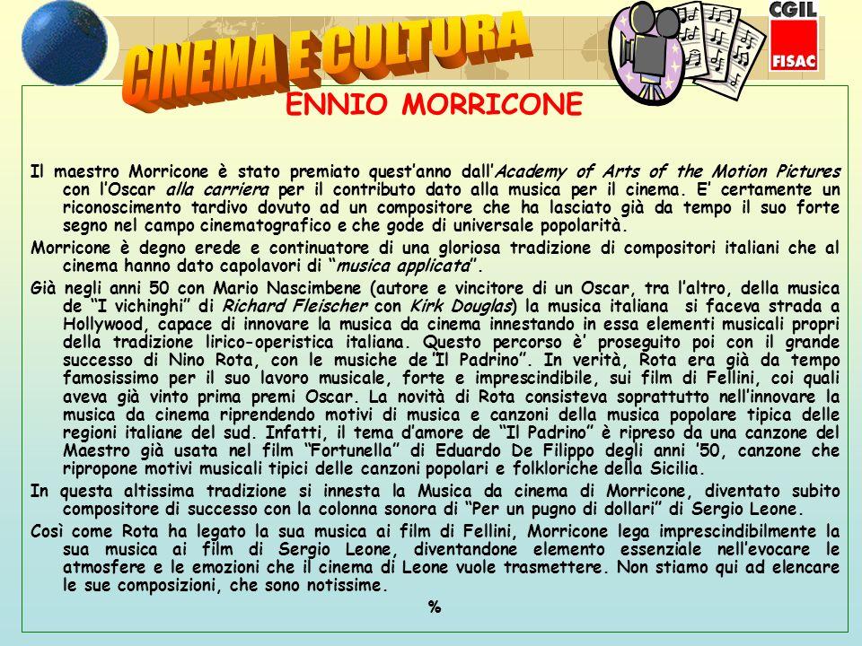 ENNIO MORRICONE Il maestro Morricone è stato premiato questanno dallAcademy of Arts of the Motion Pictures con lOscar alla carriera per il contributo dato alla musica per il cinema.