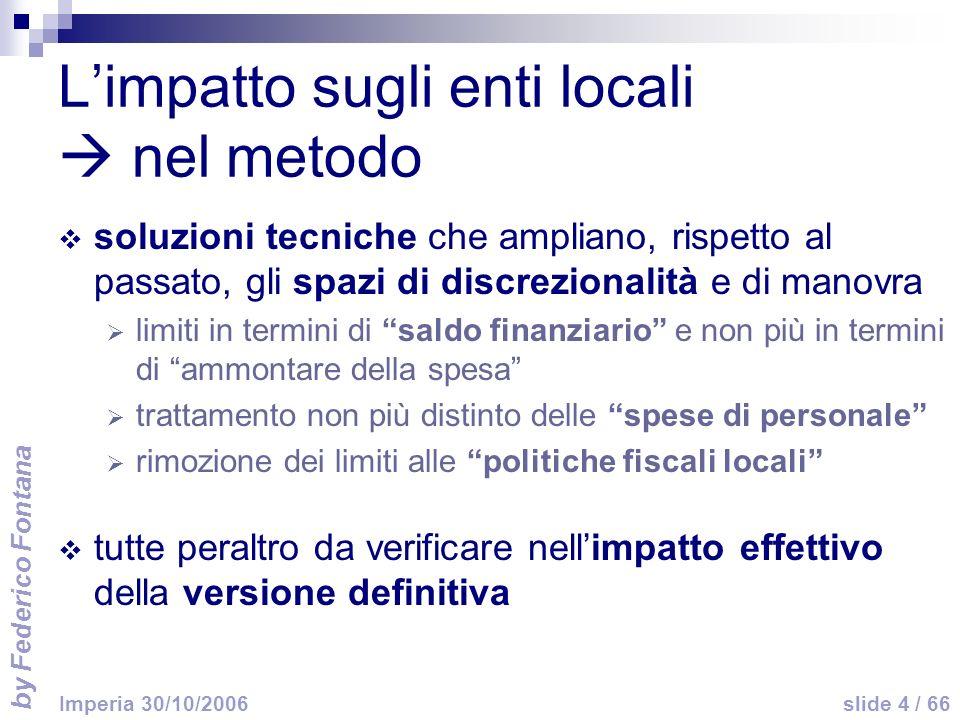 by Federico Fontana slide 65 / 66 Imperia 30/10/2006 I riflessi delle norme contenute nel dl fiscale collegato – dl 262/2006 (3/4) tariffa servizio idrico integrato (art.