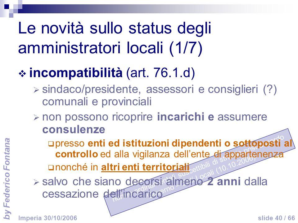 by Federico Fontana slide 40 / 66 Imperia 30/10/2006 norme ordinamentali suscettibili di stralcio post-accordo Governo – Enti Locali (10.10.2006) Le n