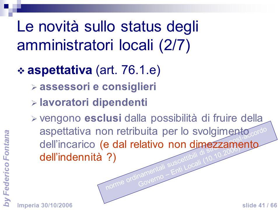 by Federico Fontana slide 41 / 66 Imperia 30/10/2006 norme ordinamentali suscettibili di stralcio post-accordo Governo – Enti Locali (10.10.2006) Le n