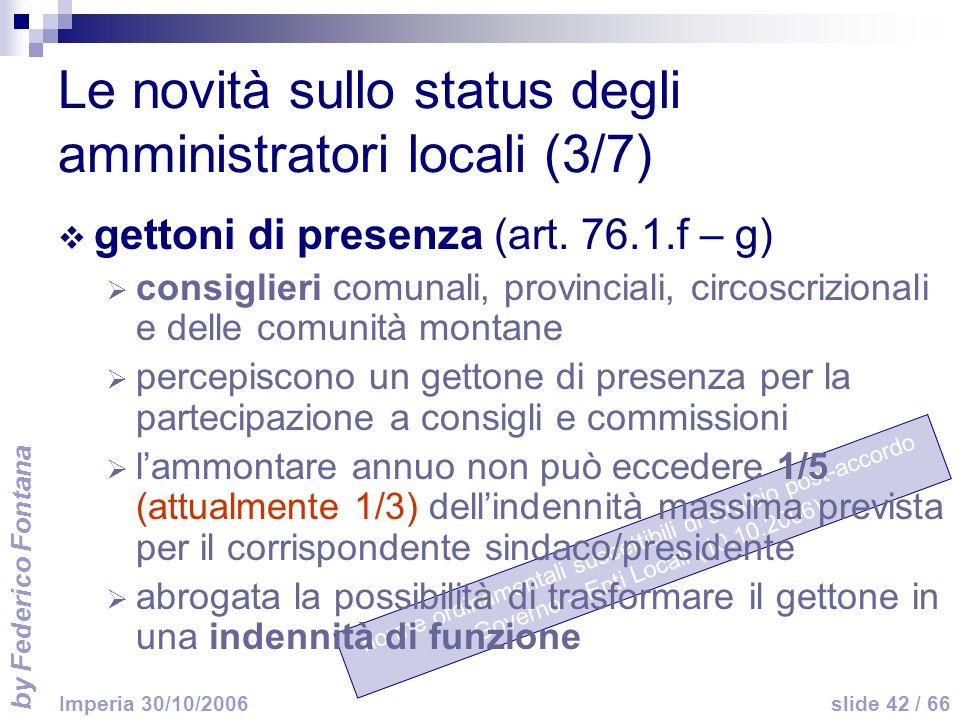 by Federico Fontana slide 42 / 66 Imperia 30/10/2006 norme ordinamentali suscettibili di stralcio post-accordo Governo – Enti Locali (10.10.2006) Le n