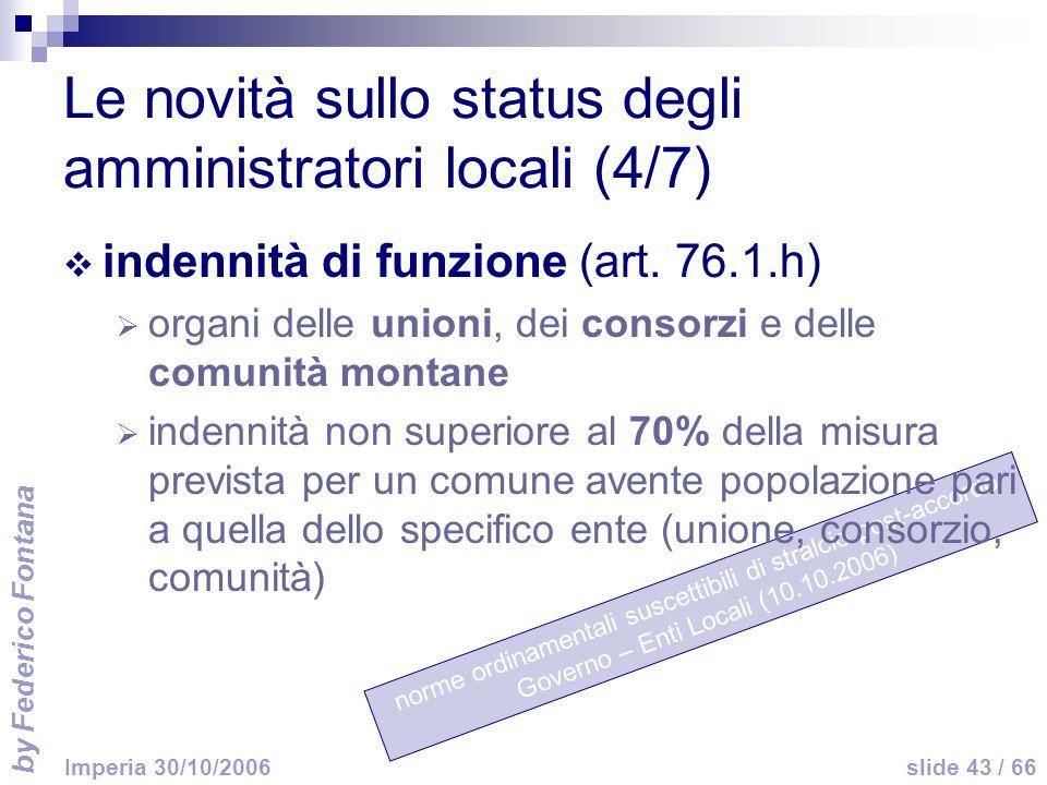 by Federico Fontana slide 43 / 66 Imperia 30/10/2006 norme ordinamentali suscettibili di stralcio post-accordo Governo – Enti Locali (10.10.2006) Le n