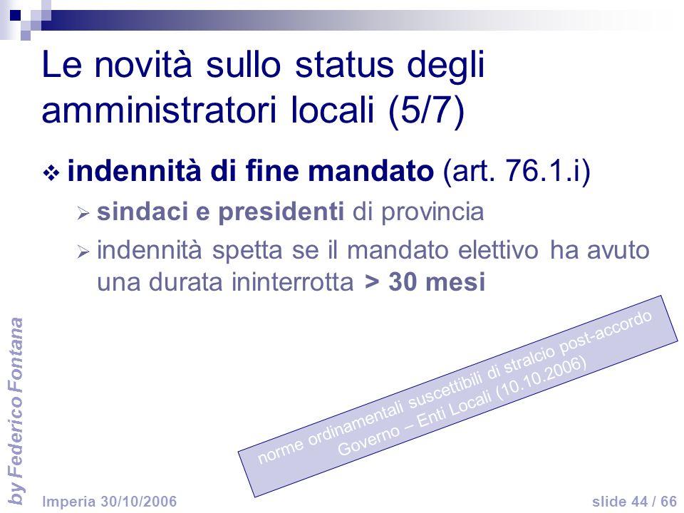 by Federico Fontana slide 44 / 66 Imperia 30/10/2006 norme ordinamentali suscettibili di stralcio post-accordo Governo – Enti Locali (10.10.2006) Le n