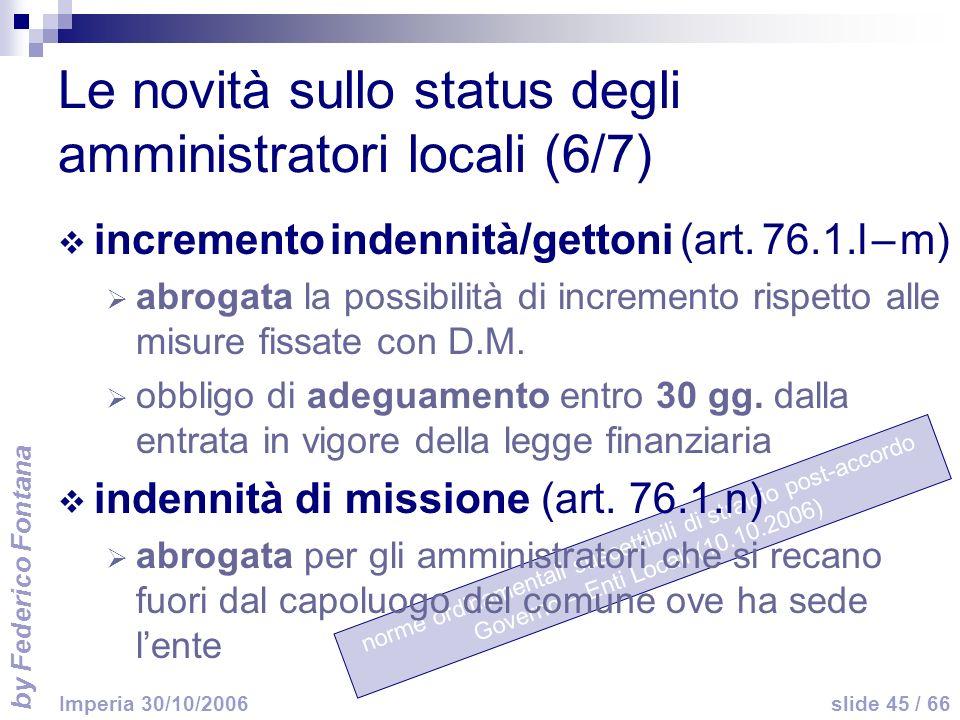 by Federico Fontana slide 45 / 66 Imperia 30/10/2006 norme ordinamentali suscettibili di stralcio post-accordo Governo – Enti Locali (10.10.2006) Le n