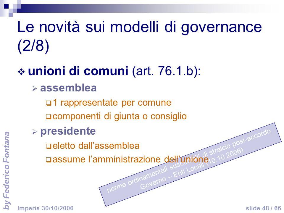 by Federico Fontana slide 48 / 66 Imperia 30/10/2006 norme ordinamentali suscettibili di stralcio post-accordo Governo – Enti Locali (10.10.2006) Le n