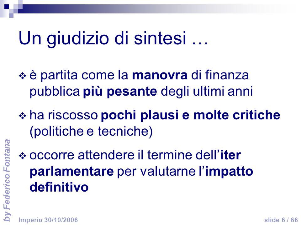 by Federico Fontana slide 57 / 66 Imperia 30/10/2006 Gli altri riflessi delle norme contenute nel ddl finanziaria (1/6) misure previdenziali (art.