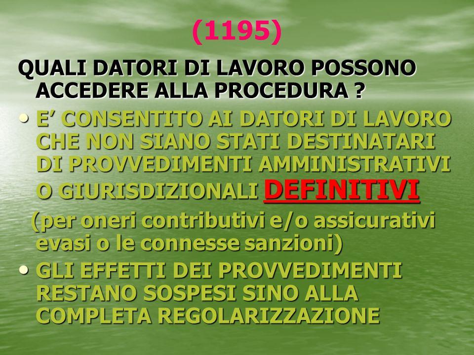 (1195) QUALI DATORI DI LAVORO POSSONO ACCEDERE ALLA PROCEDURA ? E CONSENTITO AI DATORI DI LAVORO CHE NON SIANO STATI DESTINATARI DI PROVVEDIMENTI AMMI