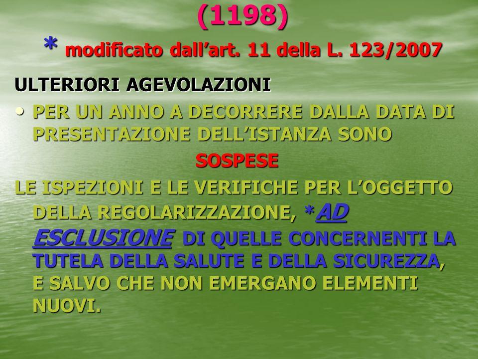 (1198) * modificato dallart. 11 della L. 123/2007 ULTERIORI AGEVOLAZIONI PER UN ANNO A DECORRERE DALLA DATA DI PRESENTAZIONE DELLISTANZA SONO PER UN A