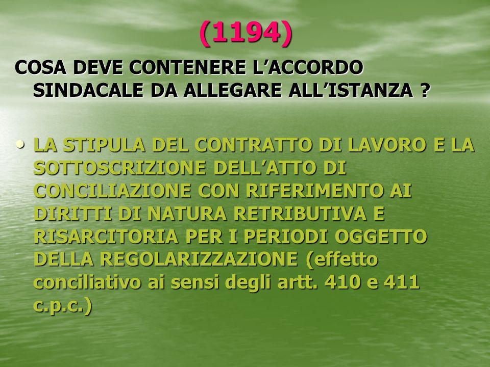 (1194) COSA DEVE CONTENERE LACCORDO SINDACALE DA ALLEGARE ALLISTANZA ? LA STIPULA DEL CONTRATTO DI LAVORO E LA SOTTOSCRIZIONE DELLATTO DI CONCILIAZION